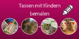 Tassen mit Kindern bemalen