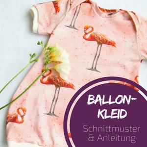 Kostenloses Schnittmuster – Ballonkleid Größe 62 bis 110