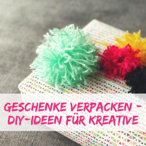 Geschenk-Verpackungs-Ideen – Tolle DIY-Anleitungen