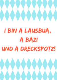 Bayrische Bilder für's Kinderzimmer - Freche Sprüche zum kostenlosen Download